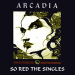 Arcadia - So Red The Singles (cover)