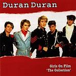 Duran Duran - Girls On Film The Collection (cover)