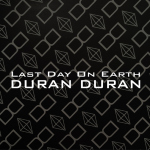 "Duran Duran - Last Day On Earth 7"" (cover)"
