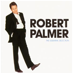 Robert Palmer - The Essential Selection (cover)