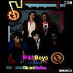 Duran Duran - Wild Boys: The Story Of Duran Duran (cover)
