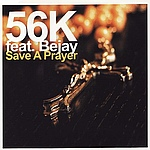 56K feat. Bejay - Save A Prayer (cover)