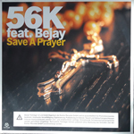 56K feat. Bejay - Save A Prayer
