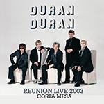 Duran Duran - Reunion Tour 2003 (Costa Mesa) (cover)