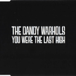 The Dandy Warhols - You Were The Last High (cover)