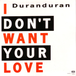 Duran Duran - I Don´t Want Your Love (back cover)