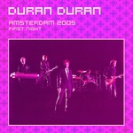 Duran Duran - Amsterdam 2005 (1st Night) (cover)