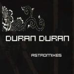 Duran Duran - Astromixes (cover)