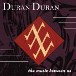 Duran Duran - The Music Between Us (cover)