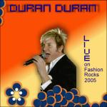 Duran Duran - Fashion Rocks 2005 (cover)