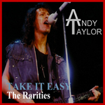 Andy Taylor - Take It Easy: The Rarities (cover)