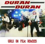 Duran Duran - Girls On Film Remixes (cover)