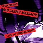 Duran Duran - Red Carpet Massacre (Broadway 2007) (cover)