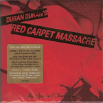 Duran Duran - Red Carpet Massacre (Deluxe version) (cover)
