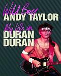 Andy Taylor - Wild Boy: My Life In Duran Duran (cover)