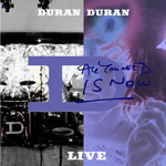 Duran Duran - All You Need Is Now Live (cover)