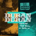 Duran Duran - Before The Rain In Berlin (cover)