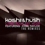 Koishii And Hush - C´est Tout Est Noir (The Remixes) (cover)