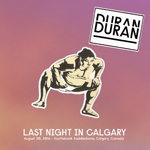 Duran Duran - Last Night In Calgary (cover)