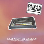 Duran Duran - Last Night In Camden (cover)