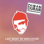 Duran Duran - Last Night In Vancouver (cover)