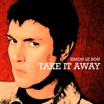 Simon LeBon - Take It Away (cover)