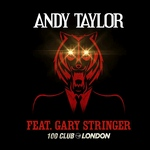 Andy Taylor - 100 Club London UK (cover)