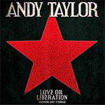 Andy Taylor - Love Or Liberation (cover)