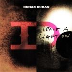 "Duran Duran - Leave A Light On 7"" (cover)"