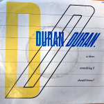 """Duran Duran - Is There Something I Should Know? 7"""""""
