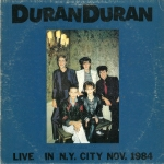 Duran Duran - Live In N.Y. City Nov.1984 (cover)