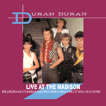 Duran Duran - Live At The Madison (cover)