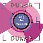 Duran Duran - Sing Blue Madison 3LP (cover)