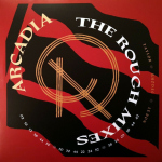"Arcadia - The Rough Mixes 12"" (cover)"