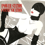 "Power Station - Communication 7"" (cover)"