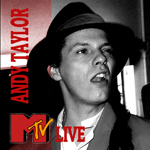 Andy Taylor - MTV Live (cover)