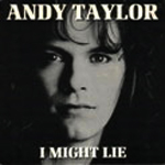 "Andy Taylor - I Might Lie 7"" (cover)"