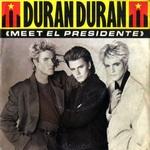 """Duran Duran - Meet El Presidente 7"""" (cover)"""