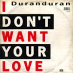 "Duran Duran - I Don´t Want Your Love 12"" (back cover)"