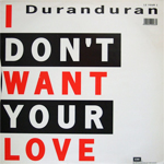 """Duran Duran - I Don´t Want Your Love 12"""" (back cover)"""