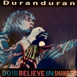 "Duran Duran - Do You Believe In Shame? 7"" (cover)"