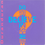 Duran Duran - Do You Believe In Shame? 7""