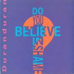 "Duran Duran - Do You Believe In Shame? 7"""