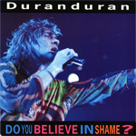 "Duran Duran - Do You Believe In Shame? 7"" (back cover)"