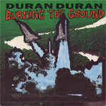 "Duran Duran - Burning The Ground 7"" (cover)"