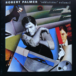 Robert Palmer - Addictions Volume 1 (cover)