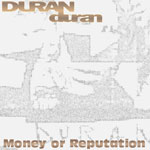 Duran Duran - Money Or Reputation (cover)