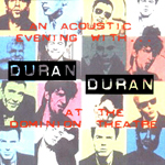 Duran Duran - Dominion Theatre (Early Show) (cover)