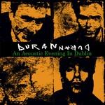 Duran Duran - An Acoustic Evening In Dublin (cover)