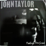 John Taylor - Feelings Are Good (cover)